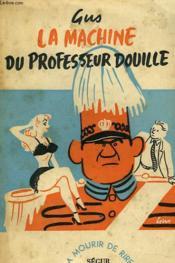 La Machine Du Professeur Douille - Couverture - Format classique
