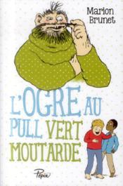 L'ogre au pull vert moutarde - Couverture - Format classique