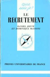 Vente livre :  Le recrutement  - Massoni D. - Jouve D. - Jouve/Massoni D/D - Daniel Jouve - Dominique Massoni