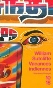 Vacances indiennes. – William Sutcliffe