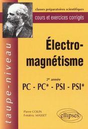 Electromagnetisme 2e Annee Pc-Pc*-Psi-Psi* Cours Et Exercices Corriges - Intérieur - Format classique