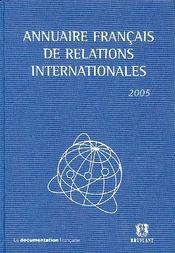Annuaire francais de relations internationales 2005 vol 6 - Intérieur - Format classique