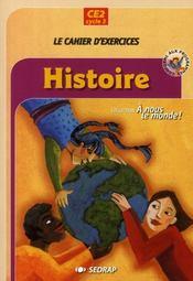 A Nous Le Monde ; Histoire ; Ce2 ; Le Cahier D'Exercices - Intérieur - Format classique