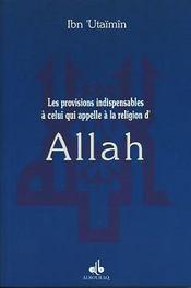 Provisions Indispensables A Celui Qui Appelle A La Religion D'Allah - Intérieur - Format classique