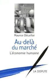 Au-Dela Du Marche ; L'Economie Humaine - Couverture - Format classique