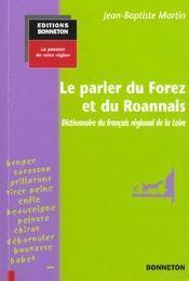 **Le Parler Du Forez Et Du Roannais** - Intérieur - Format classique