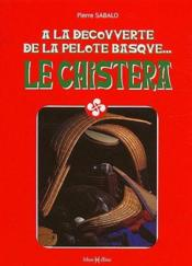 La chistera ; à la découverte de la pelote basque... - Couverture - Format classique