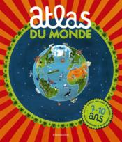 Atlas du monde ; 7-10 ans  - David Dean - Nick Crane