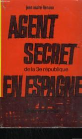 AGENT SECRET DE LA 3eme REPUBLIQUE EN ESPAGNE. - Couverture - Format classique