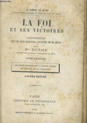 La Foi Et Ses Vistoires - Conferences Les Plus Illustres Convertis De Ce Siecles Tome1 - Couverture - Format classique