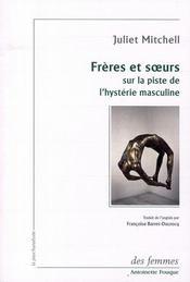 Des fous et des méduses ; sur la piste de l'hystérie masculine - Intérieur - Format classique