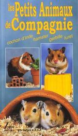 Petits animaux de compagnie t.1 ; cochon ; d'inde ; hamster ; furet - Intérieur - Format classique