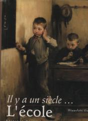 Il Y A Un Siecle L'Ecole - Couverture - Format classique