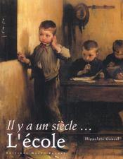 Il Y A Un Siecle L'Ecole - Intérieur - Format classique