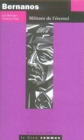 Bernanos ; militant de l'éternel - Couverture - Format classique