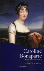 Caroline Bonaparte, Soeur De Napoleon Ier - Couverture - Format classique