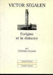 Victor Segalen:L'Origine Et La Distance - Couverture - Format classique