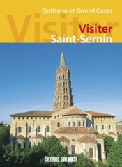 Visiter Saint-Sernin - Couverture - Format classique