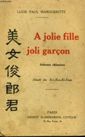 A Jolie Fille Joli Garcon. Amours Chinoises. - Couverture - Format classique