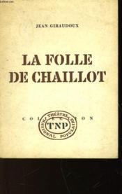 La Folle De Chaillot - Couverture - Format classique