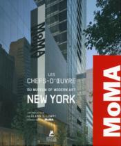 Vente livre :  Les chefs-d'oeuvre du Museum of Modern Art New York ; MoMa  - Collectif - Glenn David Lowry