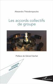 Vente  Les accords collectifs de groupe  - Alexandra Theodoropoulos