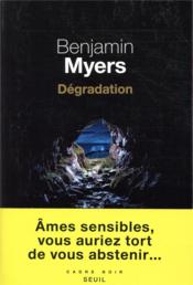 Vente  Dégradation  - Benjamin Myers