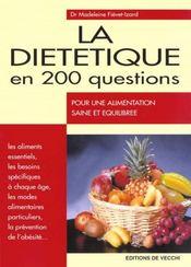 La Dietetique En 200 Questions ; Pour Une Alimentation Saine Et Equilibree - Intérieur - Format classique