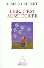 Lire, C'Est Aussi Ecrire - Couverture - Format classique