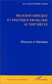 Religion grecque et politique au xixe siecle ; Dyonisos et Marianne - Couverture - Format classique