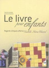 Le livre pour enfants ; regards critiques offerts à isabelle nières-chevrel - Intérieur - Format classique
