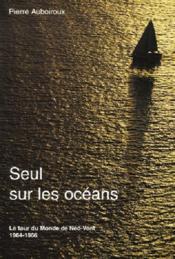 Seul sur les océans ; le tour du monde du Néo-Vent, 1964-1966 - Couverture - Format classique