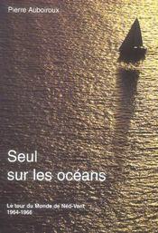 Seul sur les océans ; le tour du monde du Néo-Vent, 1964-1966 - Intérieur - Format classique