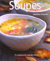 Les Soupes - 75 Recettes Du Monde Entier - Intérieur - Format classique