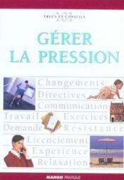 Gerer La Pression - Couverture - Format classique