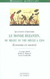 Le monde bizantin du milieu du VIII siècle à 1204 - Intérieur - Format classique