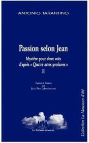 Passion selon Jean t.2 ; mystère pour deux voix d'après « quatre actes profanes » - Couverture - Format classique