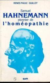 Samuel Hahnemann Pionnier De L'Homeopathie - Couverture - Format classique