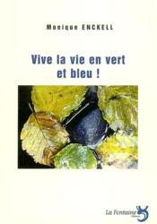 Vive la vie en vert et bleu ! - Couverture - Format classique