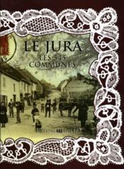 Le Jura ; les 545 communes - Couverture - Format classique