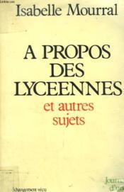 A Propos Des Lyceennes. - Couverture - Format classique