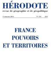 Revue Herodote N.154 ; France Pouvoirs Et Territoires  - Revue Herodote