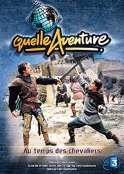 Quelle Aventure ! - Saison 1 - 2 - Au Temps Des Chevaliers - Couverture - Format classique