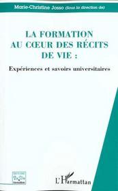 La Formation Au Coeur Des Recits De Vie ; Experiences Et Savoirs Universitaires - Intérieur - Format classique