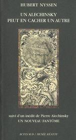 Un Alechinsky Peut En Cacher Un Autre ; Un Nouveau Fantome - Intérieur - Format classique