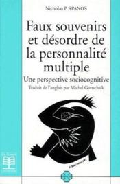Faux souvenirs et désordre de la personnalité multiple ; une perspective sociocognitive - Couverture - Format classique