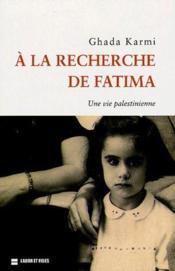 À la recherche de Fatima ; une vie palestinienne - Couverture - Format classique