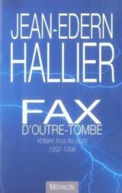Fax d'outre-tombe ; voltaire tous les jours, 1992-1996 - Couverture - Format classique