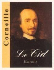 Le Cid ; extraits - Couverture - Format classique
