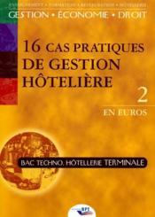 16 cas pratiques de gestion hoteliere t.2 ; terminale bac techno - Couverture - Format classique